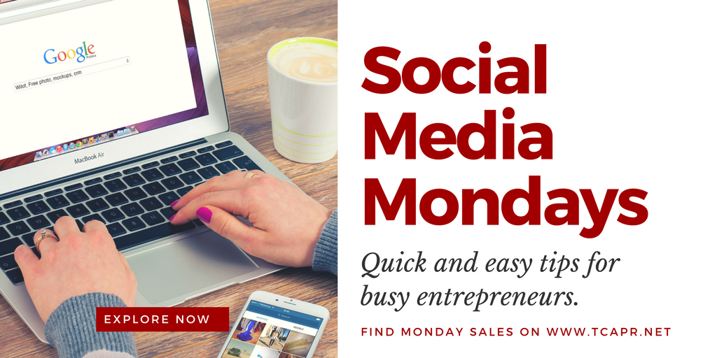 Social Media Mondays Quick and Easy Tips for Entrepreneurs